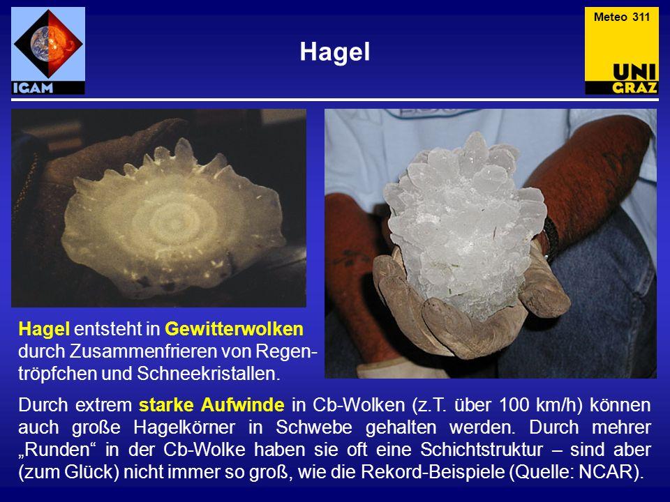 Hagel Hagel entsteht in Gewitterwolken durch Zusammenfrieren von Regen- tröpfchen und Schneekristallen. Durch extrem starke Aufwinde in Cb-Wolken (z.T