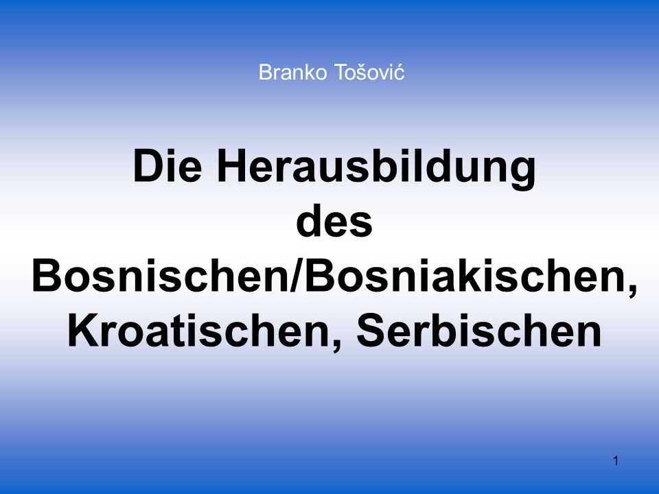 122 Heute view Standarden (četiri standarda) Linguistisch e i n e Sprache