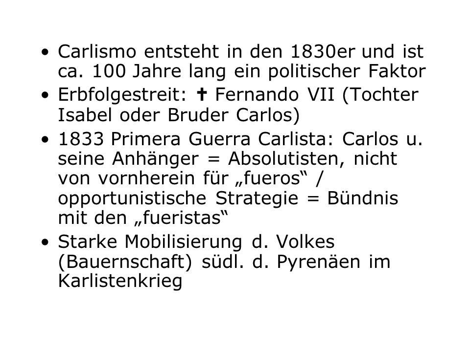 Carlismo entsteht in den 1830er und ist ca.