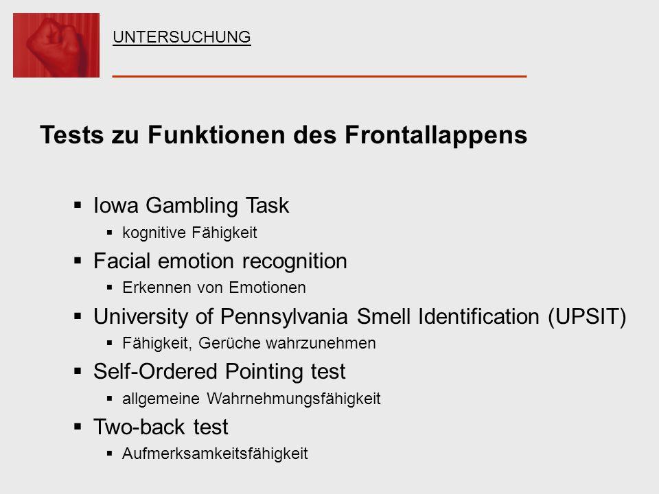 Tests zu Funktionen des Frontallappens Iowa Gambling Task kognitive Fähigkeit Facial emotion recognition Erkennen von Emotionen University of Pennsylv