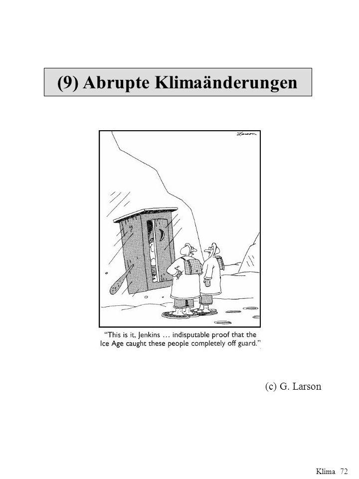 (9) Abrupte Klimaänderungen (c) G. Larson Klima 72