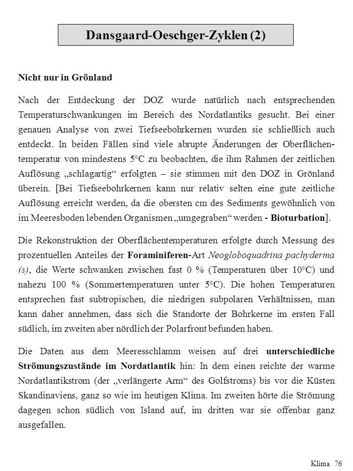 Nicht nur in Grönland Nach der Entdeckung der DOZ wurde natürlich nach entsprechenden Temperaturschwankungen im Bereich des Nordatlantiks gesucht.