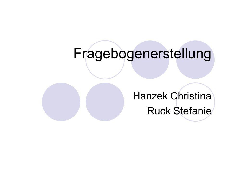 Fragebogenerstellung Hanzek Christina Ruck Stefanie