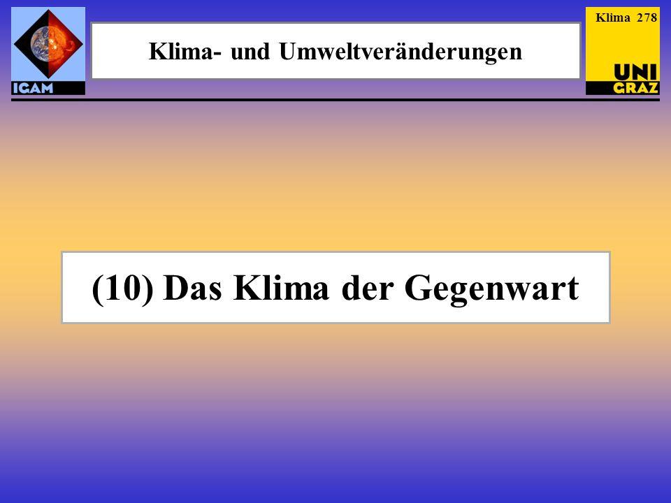 (10) Das Klima der Gegenwart Klima- und Umweltveränderungen Klima 278