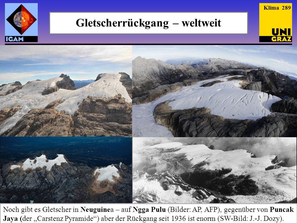 Gletscherrückgang – weltweit Klima 289 Noch gibt es Gletscher in Neuguinea – auf Ngga Pulu (Bilder: AP, AFP), gegenüber von Puncak Jaya (der Carstenz