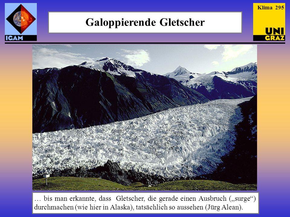… bis man erkannte, dass Gletscher, die gerade einen Ausbruch (surge) durchmachen (wie hier in Alaska), tatsächlich so aussehen (Jürg Alean). Galoppie