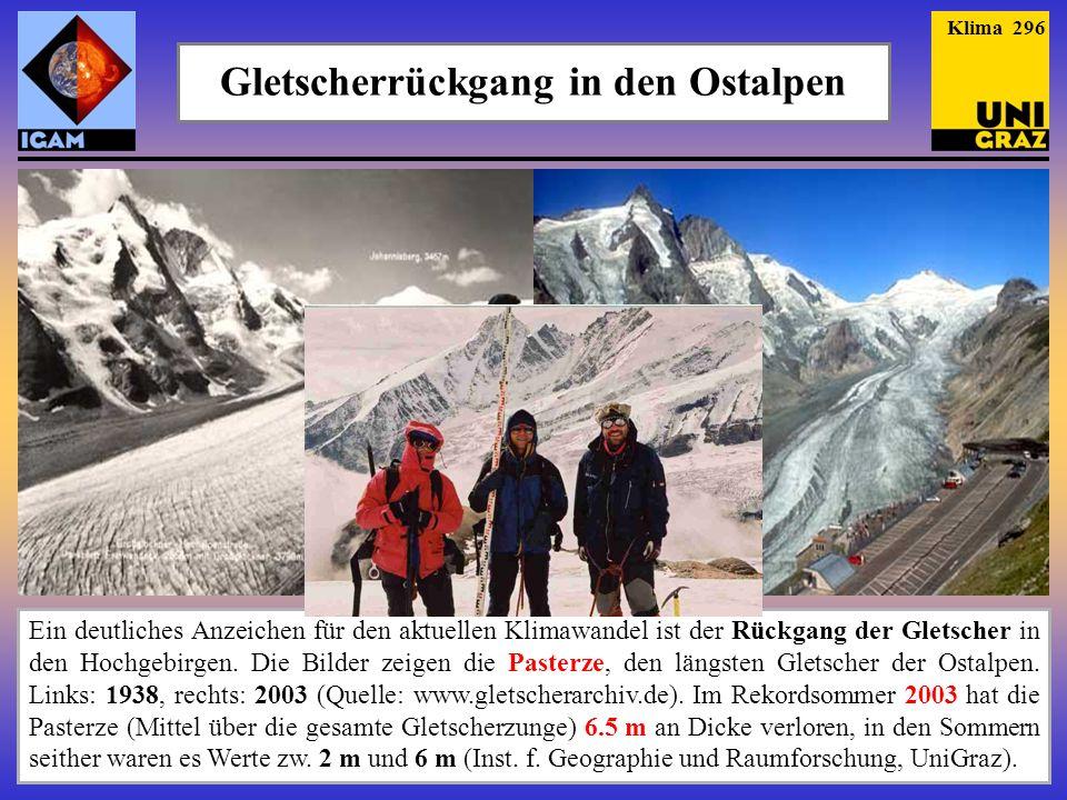 Gletscherrückgang in den Ostalpen Seit 1850 (da gab es allerdings einen deutlichen Gletschervorstoß) haben die Ostalpen- gletscher mehr als 1/3 ihrer Fläche und mehr als die Hälfte ihres Volumens verloren.