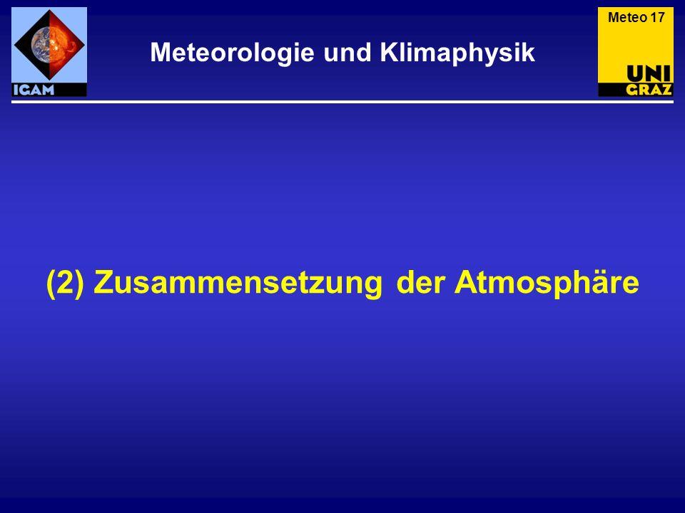 Zusammensetzung der Luft Die meteorologischen Prozesse spielen sich damit also tief in der Homosphäre ab.