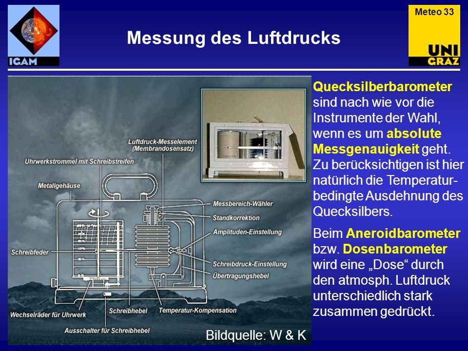 Messung des Luftdrucks Quecksilberbarometer sind nach wie vor die Instrumente der Wahl, wenn es um absolute Messgenauigkeit geht. Zu berücksichtigen i