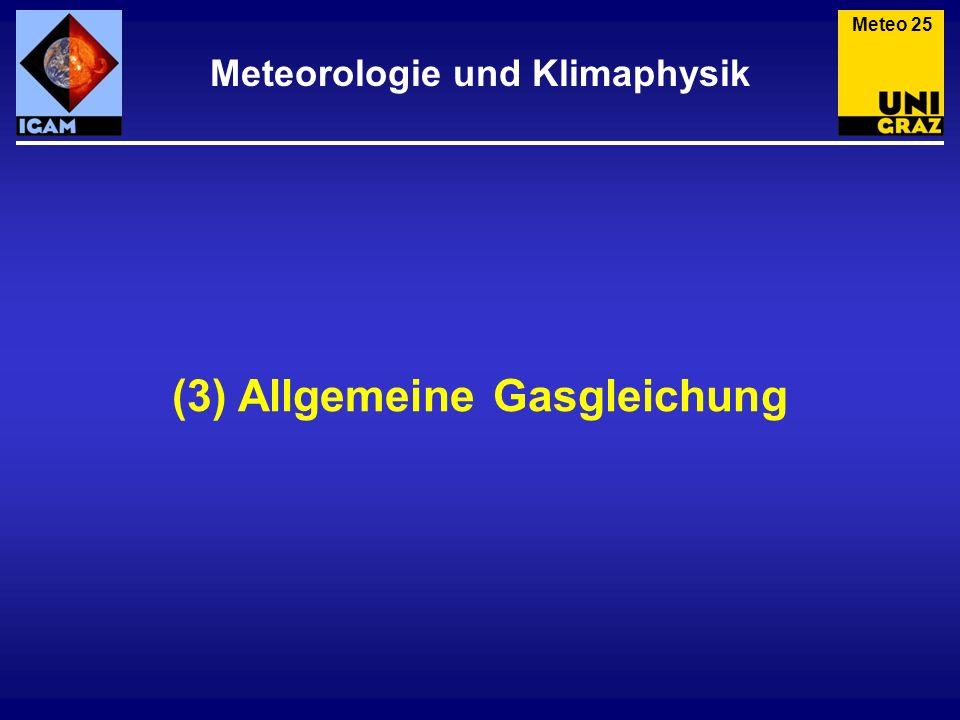 Allgemeine Gasgleichung Meteo 26 Der Zustand eines Gases ist durch die drei Zustandsgrößen Druck p, Temperatur T und Dichte ρ gegeben.