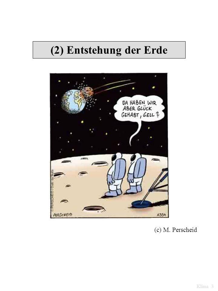 (2) Entstehung der Erde (c) M. Perscheid Klima 3