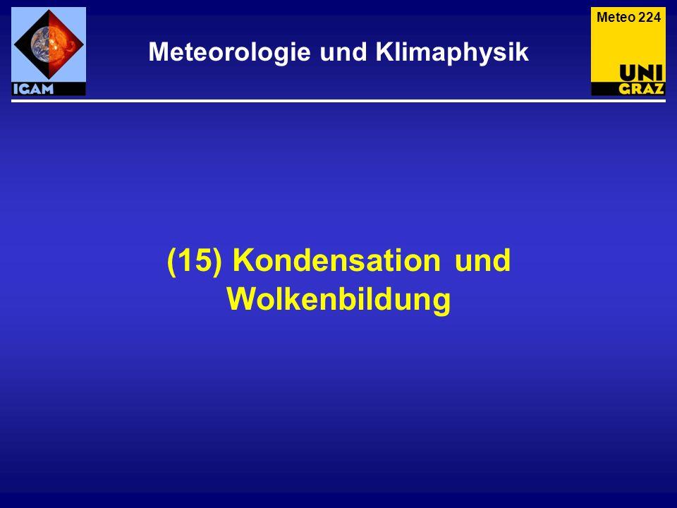 (15) Kondensation und Wolkenbildung Meteorologie und Klimaphysik Meteo 224