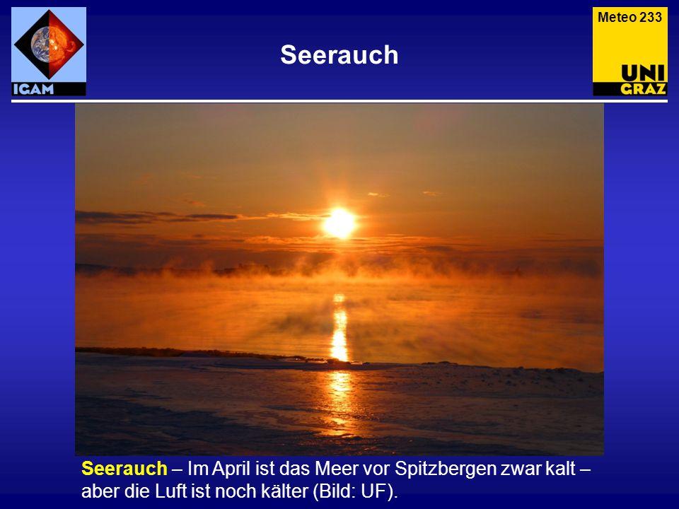 Seerauch Seerauch – Im April ist das Meer vor Spitzbergen zwar kalt – aber die Luft ist noch kälter (Bild: UF). Meteo 233