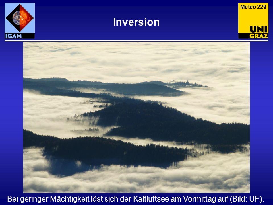 Inversion Bei geringer Mächtigkeit löst sich der Kaltluftsee am Vormittag auf (Bild: UF). Meteo 229