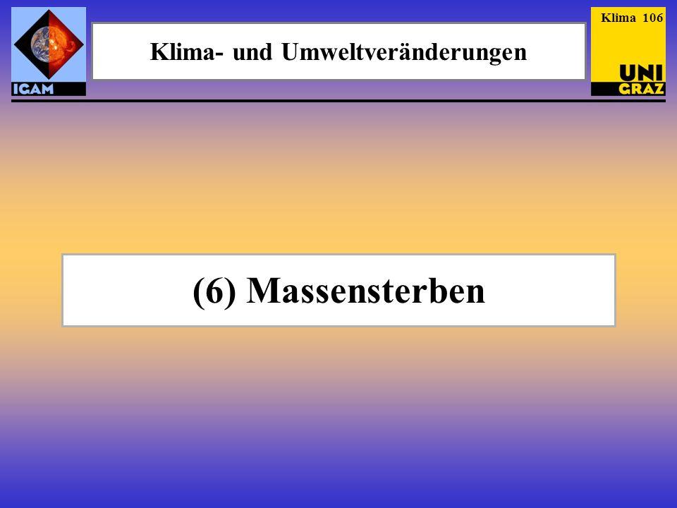 (6) Massensterben Klima- und Umweltveränderungen Klima 106