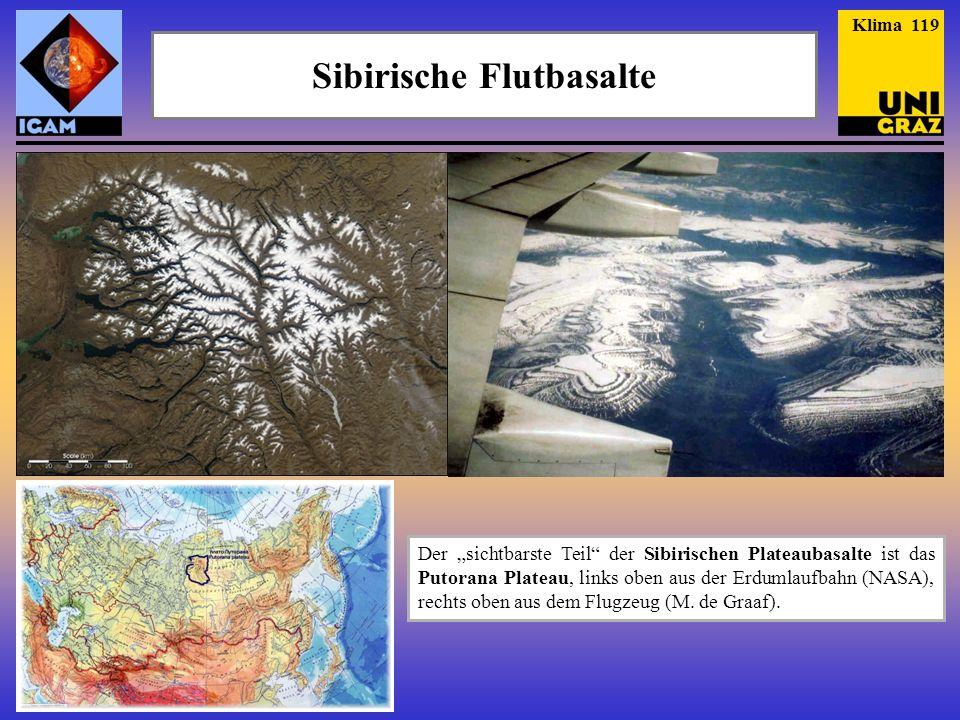 Sibirische Flutbasalte Der sichtbarste Teil der Sibirischen Plateaubasalte ist das Putorana Plateau, links oben aus der Erdumlaufbahn (NASA), rechts o
