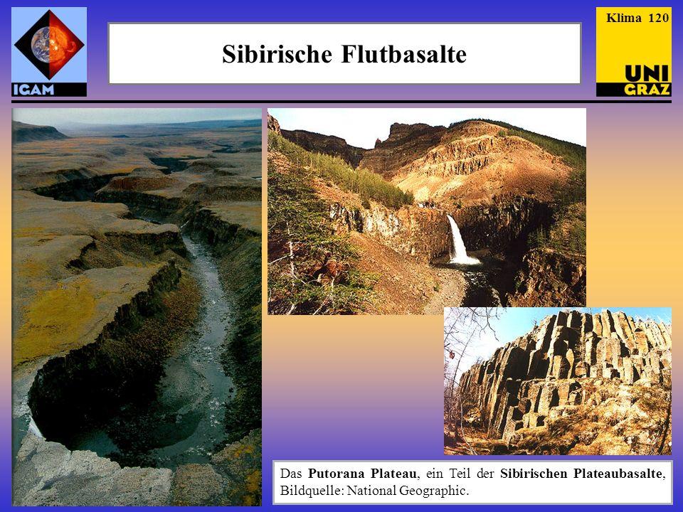 Sibirische Flutbasalte Das Putorana Plateau, ein Teil der Sibirischen Plateaubasalte, Bildquelle: National Geographic. Klima 120