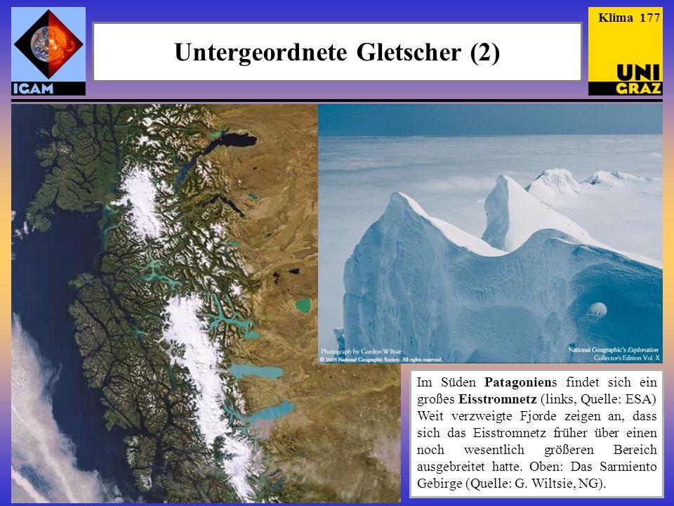 Im Süden Patagoniens findet sich ein großes Eisstromnetz (links, Quelle: ESA) Weit verzweigte Fjorde zeigen an, dass sich das Eisstromnetz früher über einen noch wesentlich größeren Bereich ausgebreitet hatte.