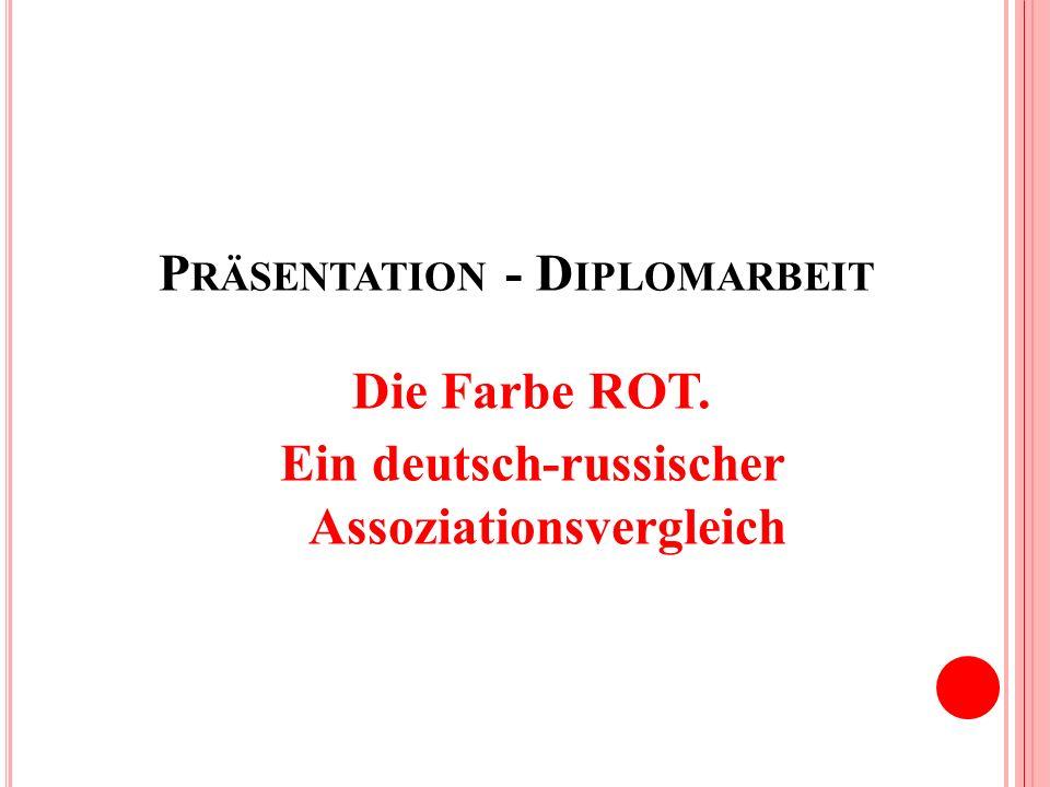 P RÄSENTATION - D IPLOMARBEIT Die Farbe ROT. Ein deutsch-russischer Assoziationsvergleich