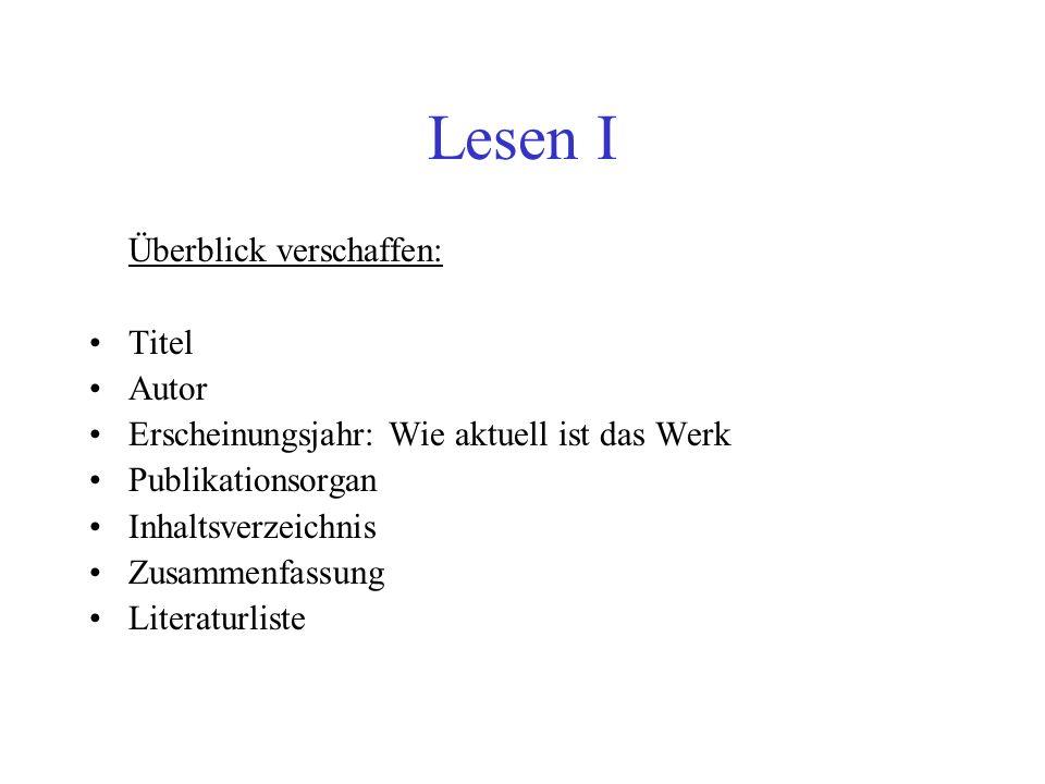 Lesen I Überblick verschaffen: Titel Autor Erscheinungsjahr: Wie aktuell ist das Werk Publikationsorgan Inhaltsverzeichnis Zusammenfassung Literaturli