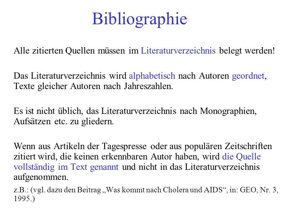 Bibliographie Alle zitierten Quellen müssen im Literaturverzeichnis belegt werden! Das Literaturverzeichnis wird alphabetisch nach Autoren geordnet, T