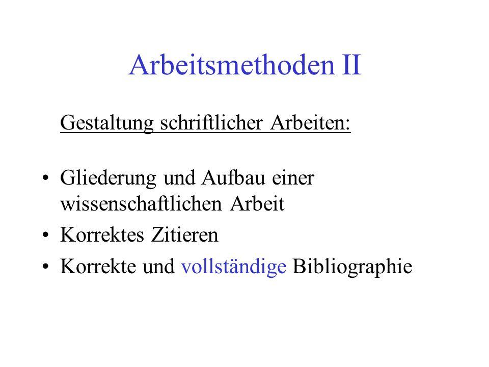 Bibliographie Alle zitierten Quellen müssen im Literaturverzeichnis belegt werden.