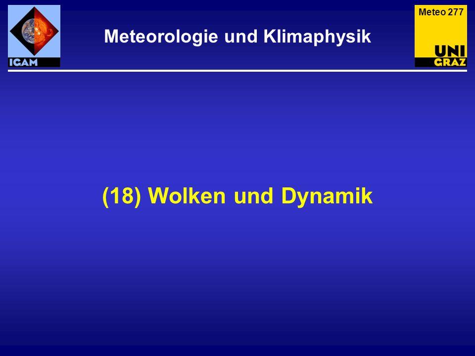 Wolken und Dynamik Meteo 278 Wolken zeigen auch häufig die Dynamik der Atmosphäre, hier z.B.