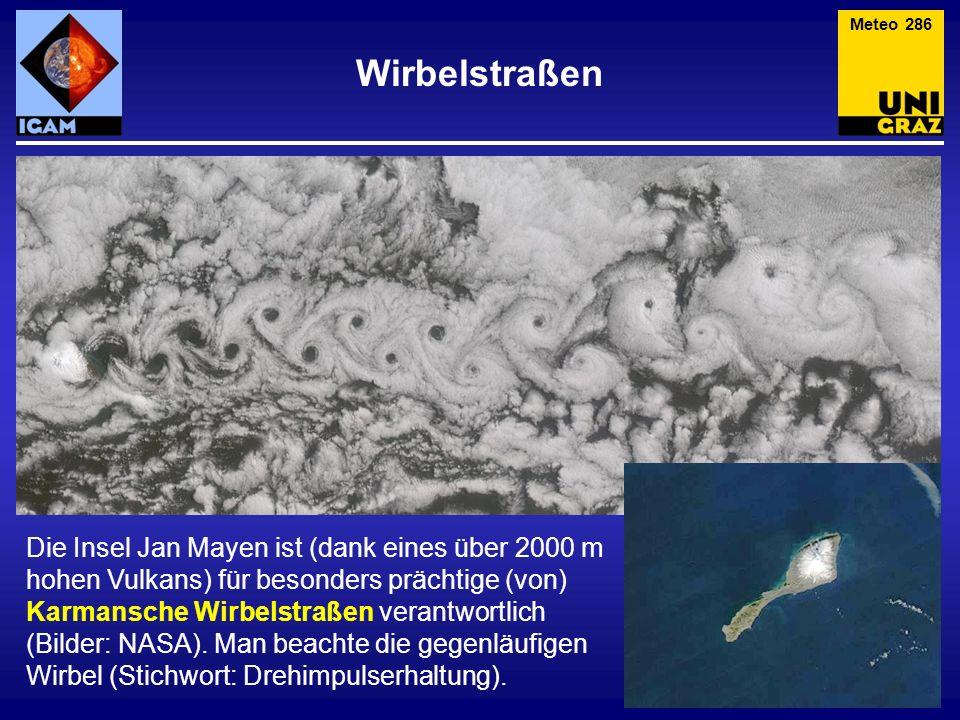 Wirbelstraßen Meteo 286 Die Insel Jan Mayen ist (dank eines über 2000 m hohen Vulkans) für besonders prächtige (von) Karmansche Wirbelstraßen verantwo