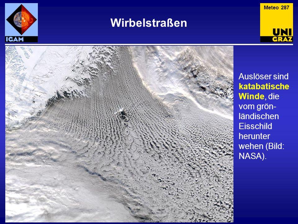 Wirbelstraßen Meteo 287 Auslöser sind katabatische Winde, die vom grön- ländischen Eisschild herunter wehen (Bild: NASA).
