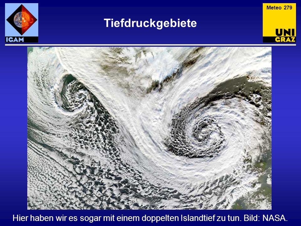 Tiefdruckgebiete Meteo 279 Hier haben wir es sogar mit einem doppelten Islandtief zu tun. Bild: NASA.