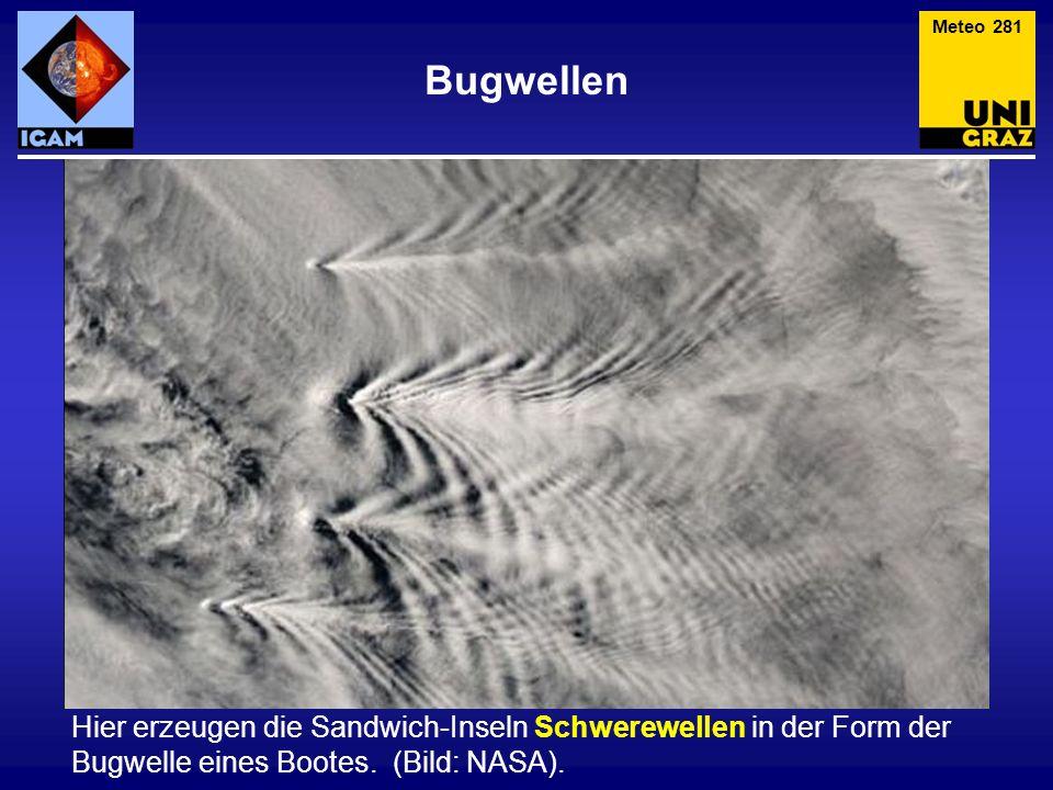 Bugwellen Meteo 281 Hier erzeugen die Sandwich-Inseln Schwerewellen in der Form der Bugwelle eines Bootes. (Bild: NASA).