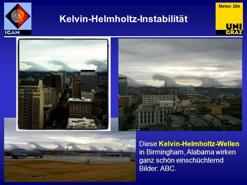 Kelvin-Helmholtz-Instabilität Meteo 284 Diese Kelvin-Helmholtz-Wellen in Birmingham, Alabama wirken ganz schön einschüchternd Bilder: ABC.