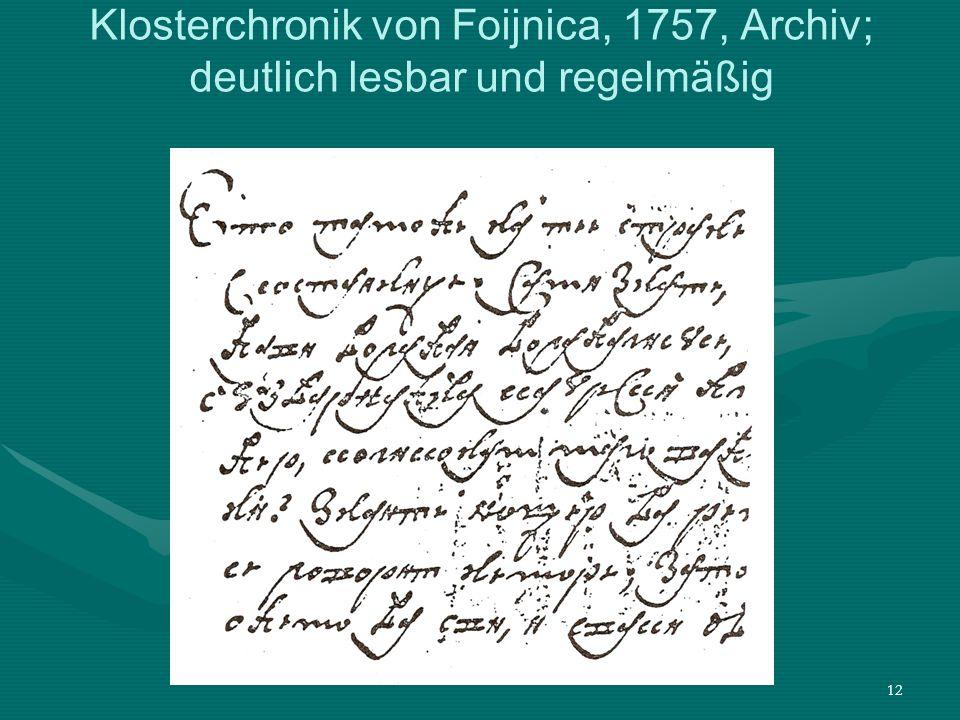 12 Klosterchronik von Foijnica, 1757, Archiv; deutlich lesbar und regelmäßig