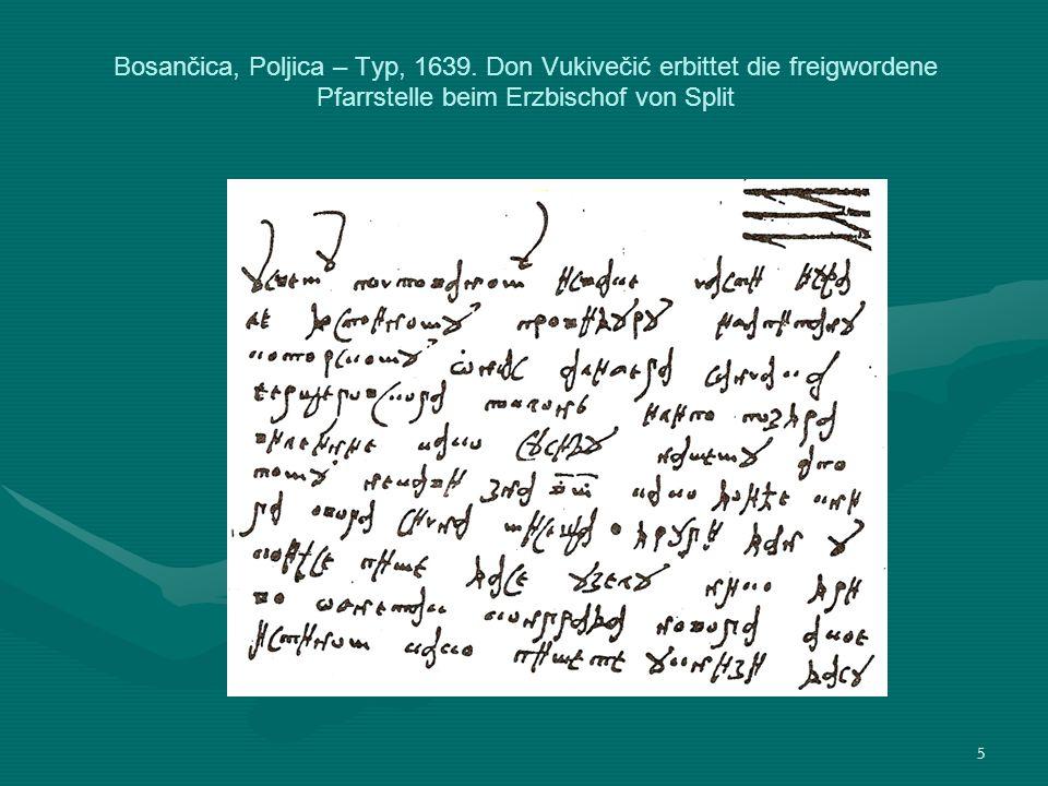 5 Bosančica, Poljica – Typ, 1639. Don Vukivečić erbittet die freigwordene Pfarrstelle beim Erzbischof von Split