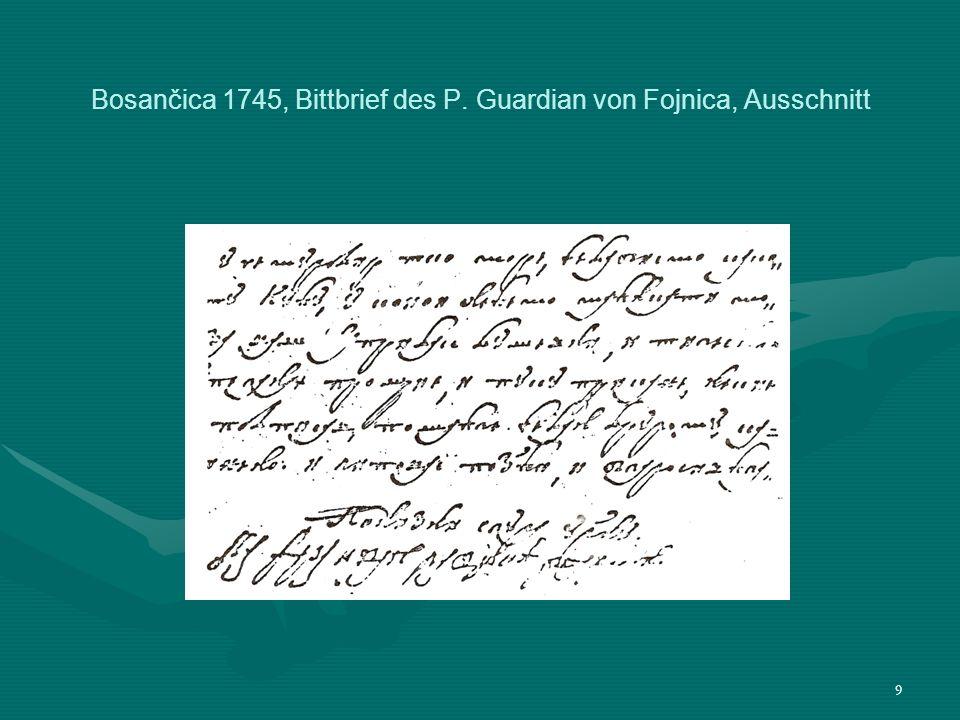 9 Bosančica 1745, Bittbrief des P. Guardian von Fojnica, Ausschnitt