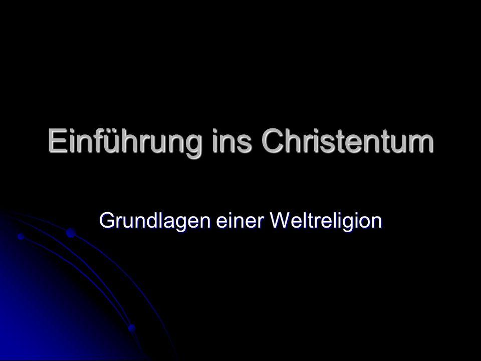 Einführung ins Christentum Grundlagen einer Weltreligion
