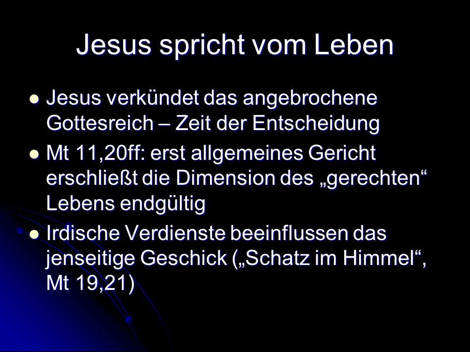 Jesus spricht vom Leben Jesus verkündet das angebrochene Gottesreich – Zeit der Entscheidung Jesus verkündet das angebrochene Gottesreich – Zeit der E
