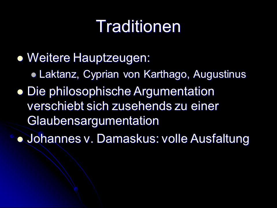 Traditionen Weitere Hauptzeugen: Weitere Hauptzeugen: Laktanz, Cyprian von Karthago, Augustinus Laktanz, Cyprian von Karthago, Augustinus Die philosop