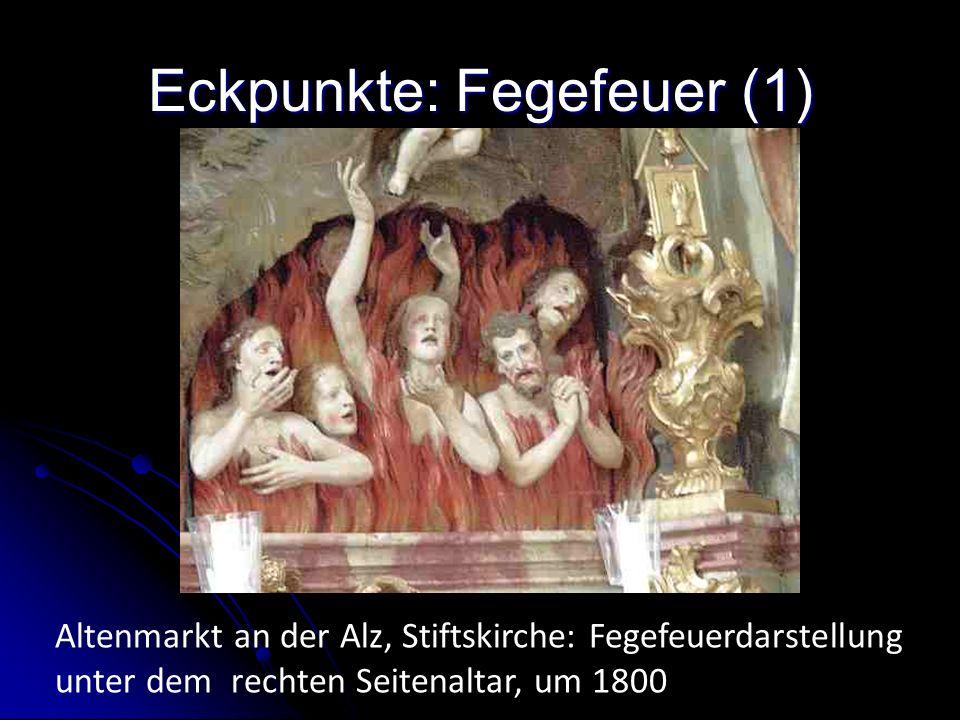 Eckpunkte: Fegefeuer (1) Altenmarkt an der Alz, Stiftskirche: Fegefeuerdarstellung unter dem rechten Seitenaltar, um 1800