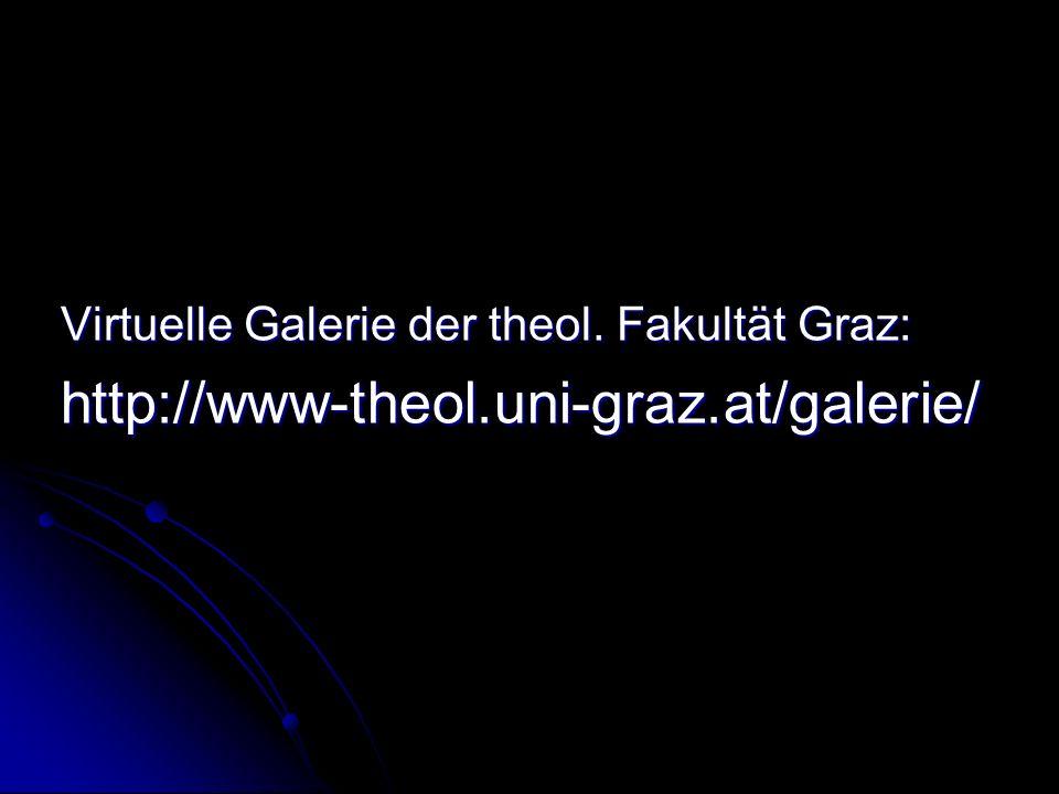 Virtuelle Galerie der theol. Fakultät Graz: http://www-theol.uni-graz.at/galerie/