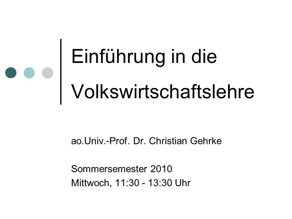 Einführung in die Volkswirtschaftslehre 10.03.(1) Einführung 17.03.