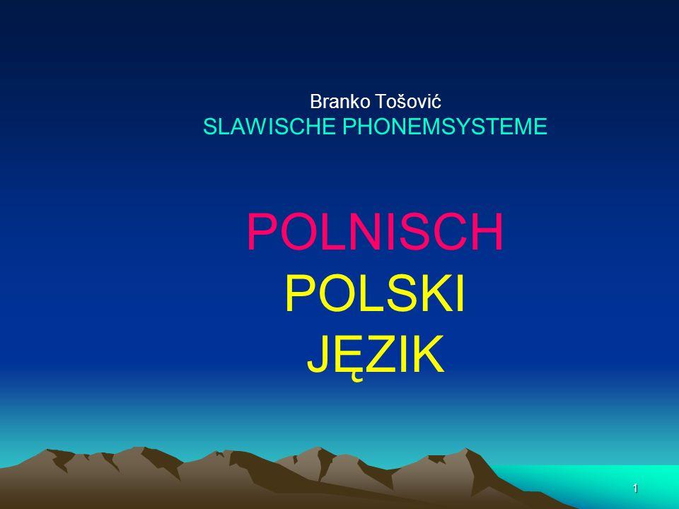 1 Branko Tošović SLAWISCHE PHONEMSYSTEME POLNISCH POLSKI JĘZIK