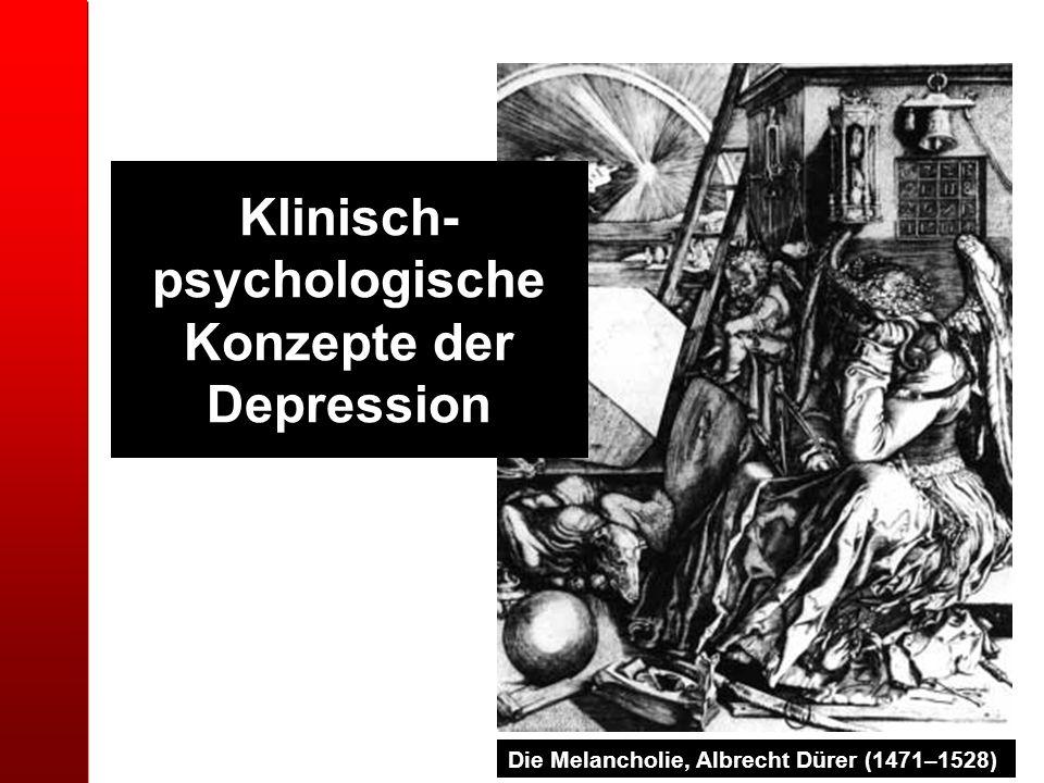 Die Melancholie, Albrecht Dürer (1471–1528) Klinisch- psychologische Konzepte der Depression