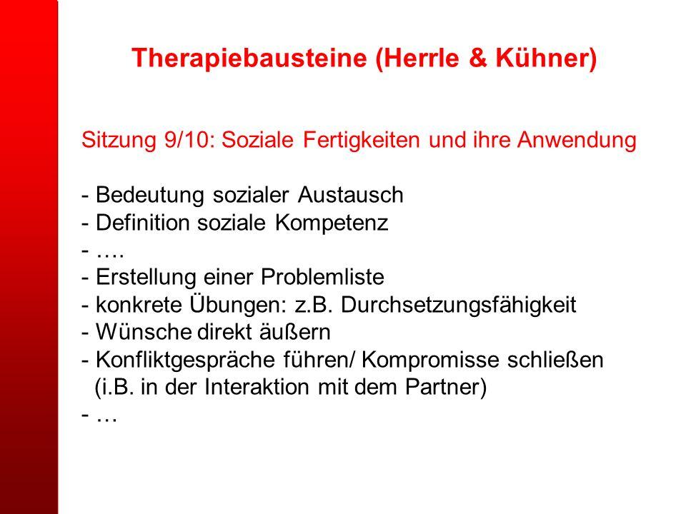Sitzung 9/10: Soziale Fertigkeiten und ihre Anwendung - Bedeutung sozialer Austausch - Definition soziale Kompetenz - …. - Erstellung einer Problemlis