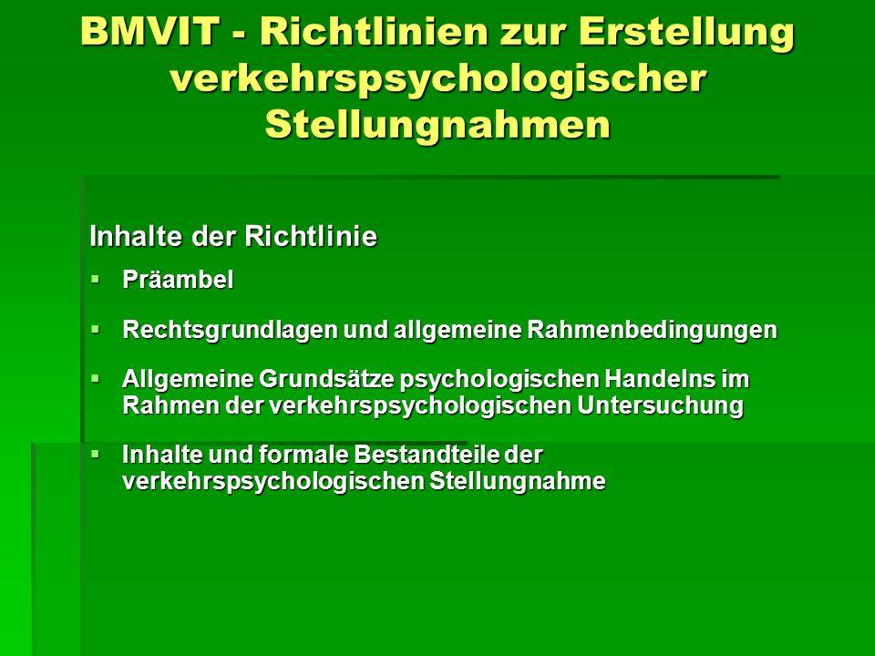 BMVIT - Richtlinien zur Erstellung verkehrspsychologischer Stellungnahmen Inhalte der Richtlinie Präambel Präambel Rechtsgrundlagen und allgemeine Rah
