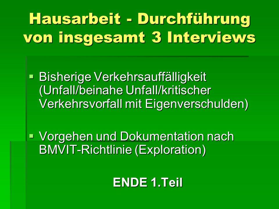 Hausarbeit - Durchführung von insgesamt 3 Interviews Bisherige Verkehrsauffälligkeit (Unfall/beinahe Unfall/kritischer Verkehrsvorfall mit Eigenversch