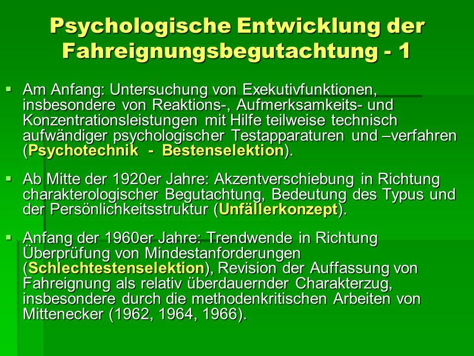Psychologische Entwicklung der Fahreignungsbegutachtung - 2 Mitte 1960er/Anfang 1970er Jahre: Mit der Lern- und Sozialpsychologie, dem Situationismus und Interaktionismus wurden auch in der Fahreignungsdiagnostik Lern- und Entwicklungsprozesse wichtig: Mitte 1960er/Anfang 1970er Jahre: Mit der Lern- und Sozialpsychologie, dem Situationismus und Interaktionismus wurden auch in der Fahreignungsdiagnostik Lern- und Entwicklungsprozesse wichtig: Verstärkte Erfassung von Veränderungen und Entwicklungen in der Vergangenheit eines Kraftfahrers und Beurteilung, ob diese auch für die Zukunft als stabil zu betrachten sind (Veränderungsdiagnostik).