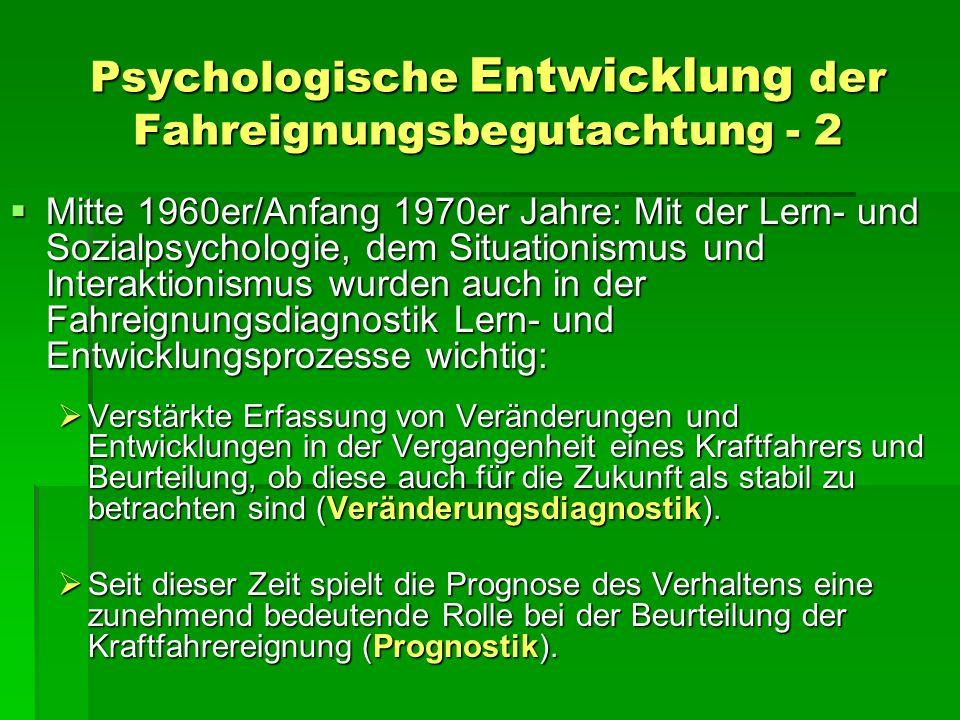 Psychologische Entwicklung der Fahreignungsbegutachtung - 3 Mitte der 70er Jahre: Mitte der 70er Jahre: Zunehmende öffentliche Kritik an der Fahreignungsbegutachtung, gleichzeitig Erfahrung der GutachterInnen mit Nachschulungskursen.