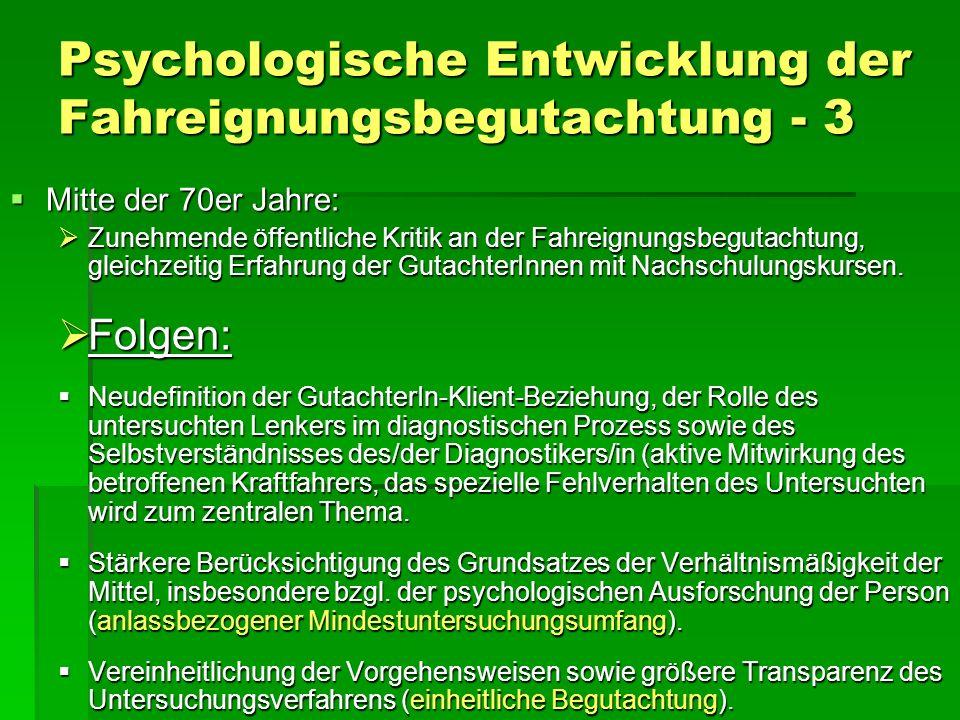 Psychologische Entwicklung der Fahreignungsbegutachtung - 3 Mitte der 70er Jahre: Mitte der 70er Jahre: Zunehmende öffentliche Kritik an der Fahreignu