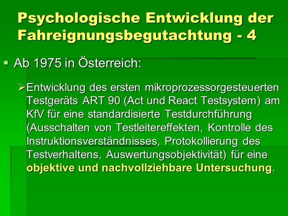 Psychologische Entwicklung der Fahreignungsbegutachtung - 4 Ab 1975 in Österreich: Ab 1975 in Österreich: Entwicklung des ersten mikroprozessorgesteue